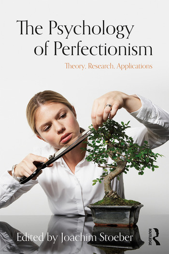 The Psychology of Perfectionism Theory, Research, Applications book cover