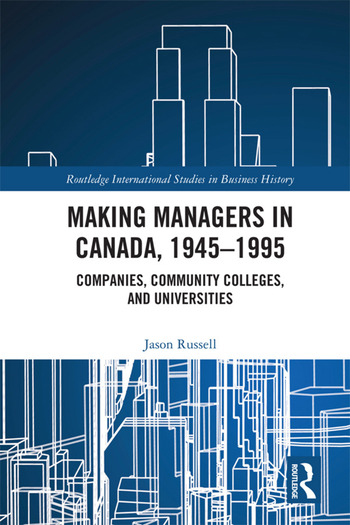 Making Managers in Canada, 1945-1995 Companies, Community Colleges, and Universities book cover
