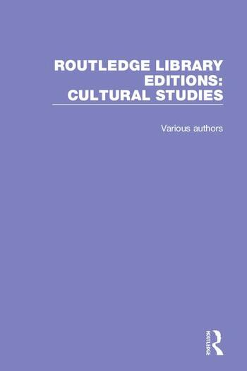 Routledge Library Editions: Cultural Studies book cover