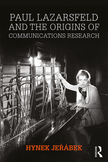 Paul Lazarsfeld and the Origins of Communications Research book cover