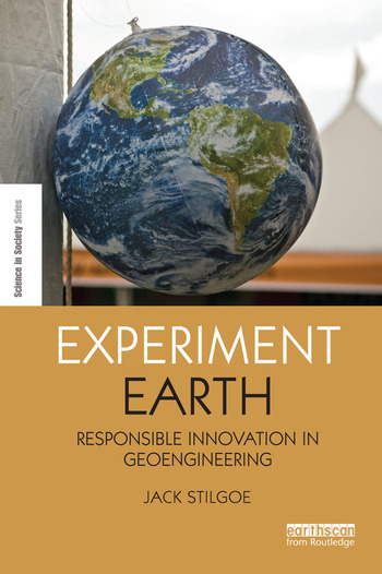 Experiment Earth Responsible innovation in geoengineering book cover