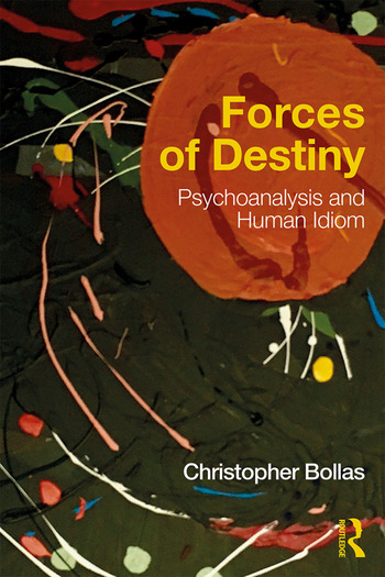 Forces of Destiny Psychoanalysis and Human Idiom book cover