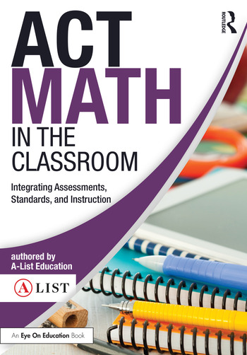 ACT Math in the Classroom Integrating Assessments, Standards, and Instruction book cover