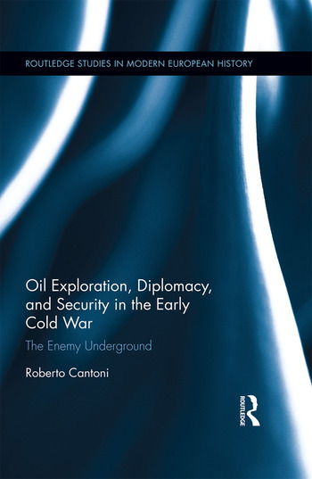 Oil Exploration, Diplomacy, and Security in the Early Cold War The Enemy Underground book cover