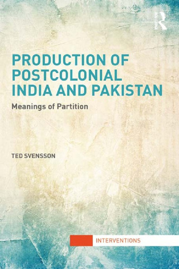 Production of Postcolonial India and Pakistan Meanings of Partition book cover