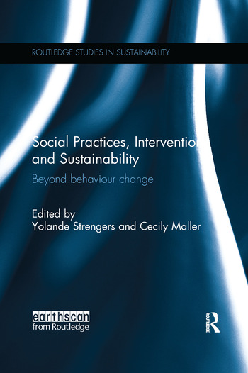 Social Practices, Intervention and Sustainability Beyond behaviour change book cover