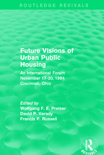 Future Visions of Urban Public Housing (Routledge Revivals) An International Forum, November 17-20, 1994 book cover