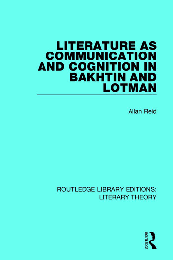 Literature as Communication and Cognition in Bakhtin and Lotman book cover