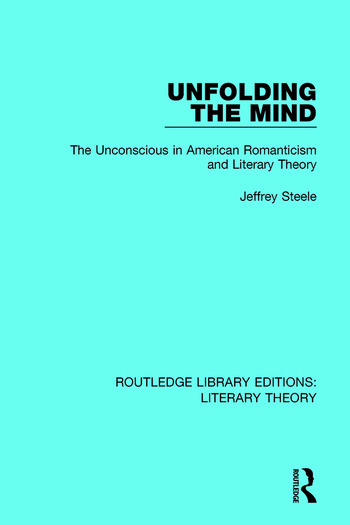 Unfolding the Mind The Unconscious in American Romanticism and Literary Theory book cover