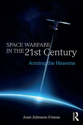 Space Warfare in the 21st Century Arming the Heavens book cover
