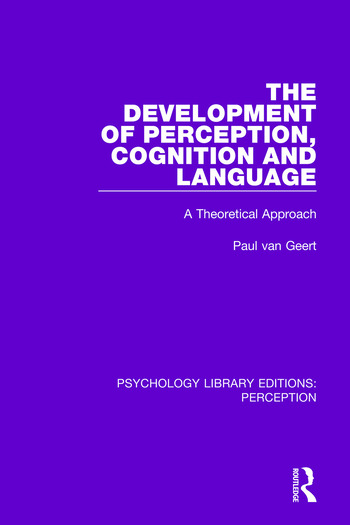 The Development of Perception, Cognition and Language A Theoretical Approach book cover