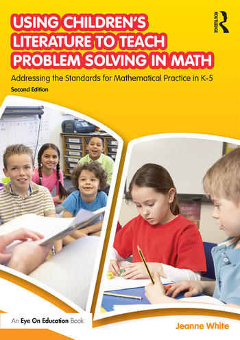 Using Children's Literature to Teach Problem Solving in Math Addressing the Standards for Mathematical Practice in K–5 book cover