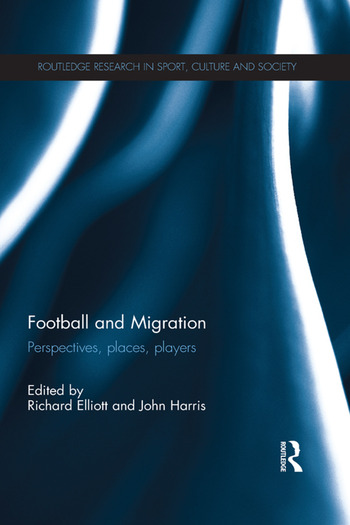 Football and Migration Perspectives, Places, Players book cover