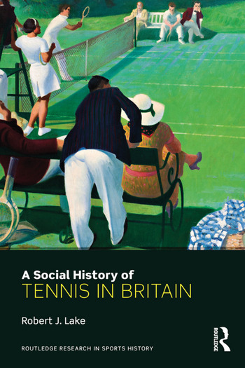 A Social History of Tennis in Britain book cover