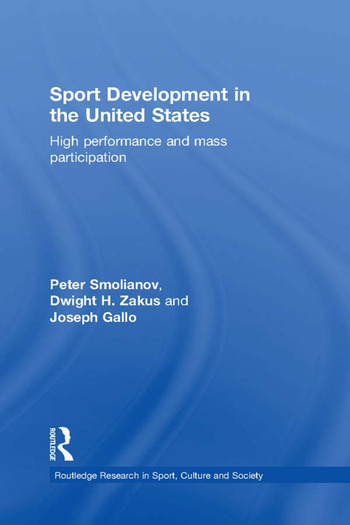 Sport Development in the United States High Performance and Mass Participation book cover