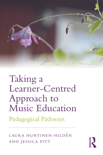 Taking a Learner-Centred Approach to Music Education Pedagogical Pathways book cover