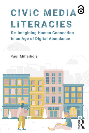 Civic Media Literacies Re-Imagining Human Connection in an Age of Digital Abundance book cover