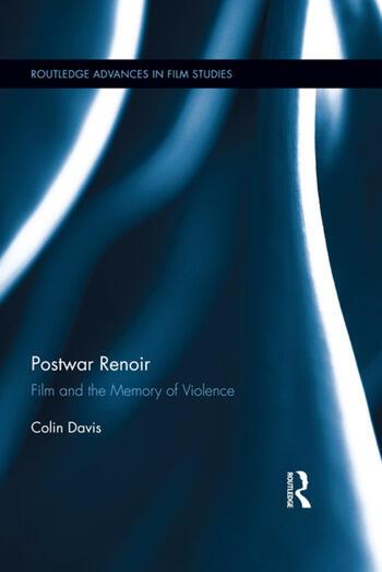 Postwar Renoir Film and the Memory of Violence book cover