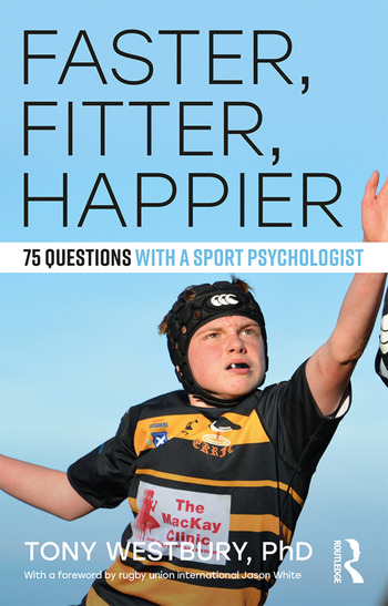 Faster, Fitter, Happier 75 questions with a Sport Psychologist book cover