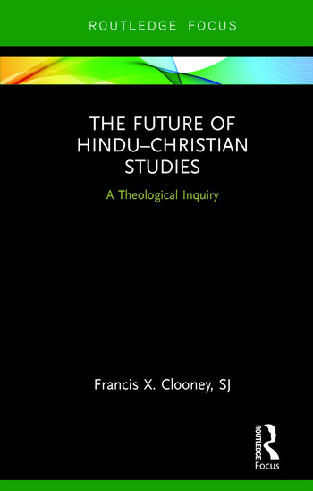 The Future of Hindu–Christian Studies A Theological Inquiry book cover