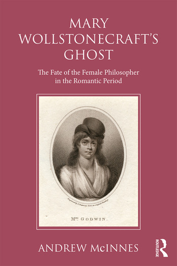 Wollstonecraft's Ghost The Fate of the Female Philosopher in the Romantic Period book cover