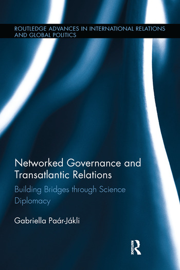 Networked Governance and Transatlantic Relations Building Bridges through Science Diplomacy book cover