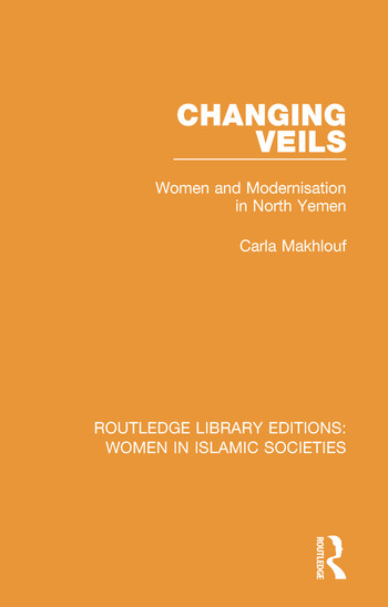 Changing Veils Women and Modernisation in North Yemen book cover