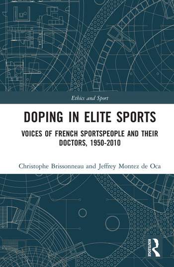 Doping in Elite Sports Voices of French Sportspeople and Their Doctors, 1950-2010 book cover