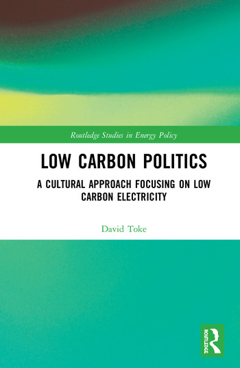 Low Carbon Politics A Cultural Approach Focusing on Low Carbon Electricity book cover