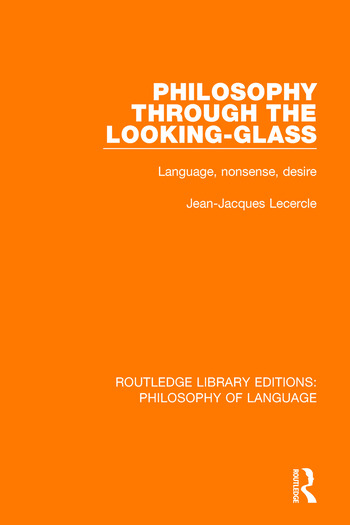 Philosophy Through The Looking-Glass Language, Nonsense, Desire book cover