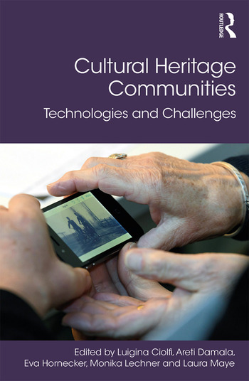 Cultural Heritage Communities Technologies and Challenges book cover