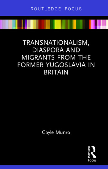 Transnationalism, Diaspora and Migrants from the former Yugoslavia in Britain book cover