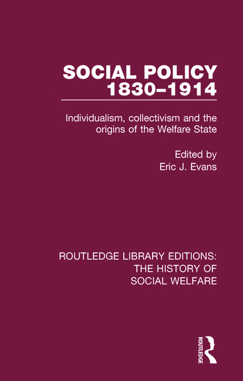 Social Policy 1830-1914 Individualism, Collectivism and the Origins of the Welfare State book cover