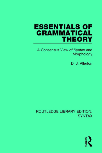 Essentials of Grammatical Theory A Consensus View of Syntax and Morphology book cover