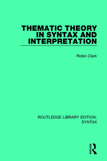Thematic Theory in Syntax and Interpretation book cover