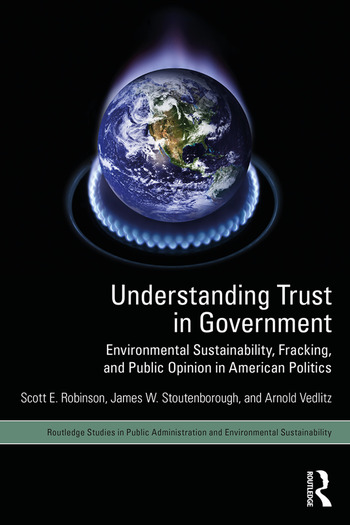 Understanding Trust in Government Environmental Sustainability, Fracking, and Public Opinion in American Politics book cover