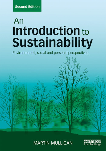 An Introduction to Sustainability Environmental, Social and Personal Perspectives book cover