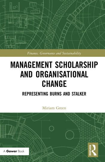 Management Scholarship and Organisational Change Representing Burns and Stalker book cover