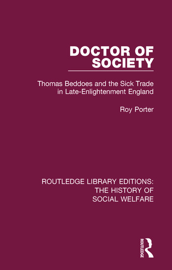Doctor of Society Tom Beddoes and the Sick Trade in Late-Enlightenment England book cover