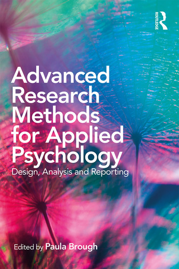 Advanced Research Methods for Applied Psychology Design, Analysis and Reporting book cover