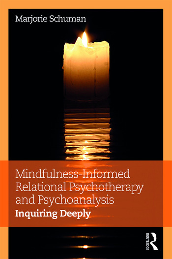 Mindfulness-Informed Relational Psychotherapy and Psychoanalysis Inquiring Deeply book cover