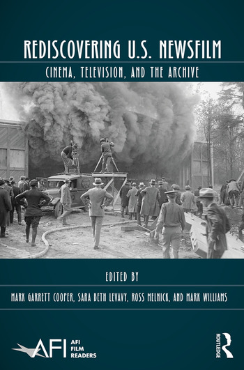 Rediscovering U.S. Newsfilm Cinema, Television, and the Archive book cover