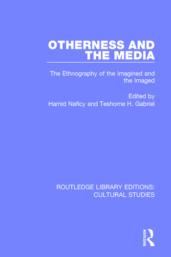 Otherness and the Media The Ethnography of the Imagined and the Imaged book cover