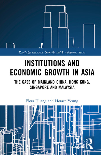 Institutions and Economic Growth in Asia The Case of Mainland China, Hong Kong, Singapore and Malaysia book cover