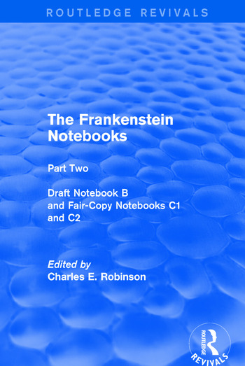 The Frankenstein Notebooks Part Two Draft Notebook B and Fair-Copy Notebooks C1 and C2 book cover