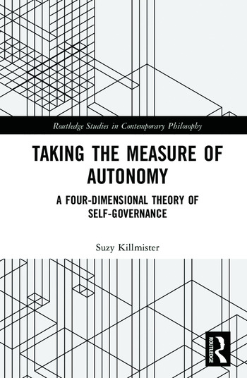 Taking the Measure of Autonomy A Four-Dimensional Theory of Self-Governance book cover
