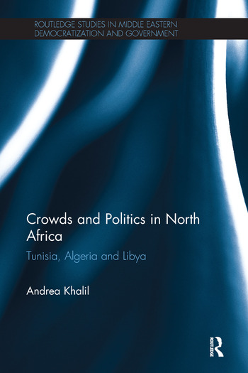 Crowds and Politics in North Africa Tunisia, Algeria and Libya book cover