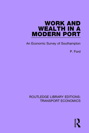 Work and Wealth in a Modern Port An Economic Survey of Southampton book cover