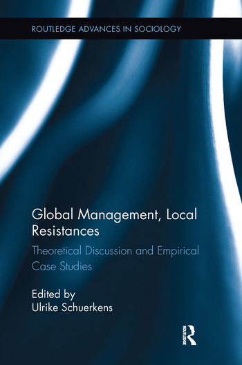 Global Management, Local Resistances Theoretical Discussion and Empirical Case Studies book cover