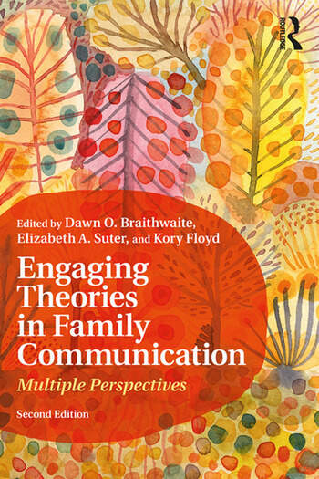 Engaging Theories in Family Communication Multiple Perspectives book cover